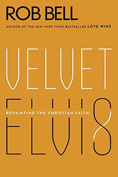 Review: Velvet Elvis by Rob Bell